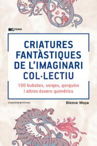 """Portada del llibre """"Criatures fantàstiques de l'imaginari col·lectiu"""""""